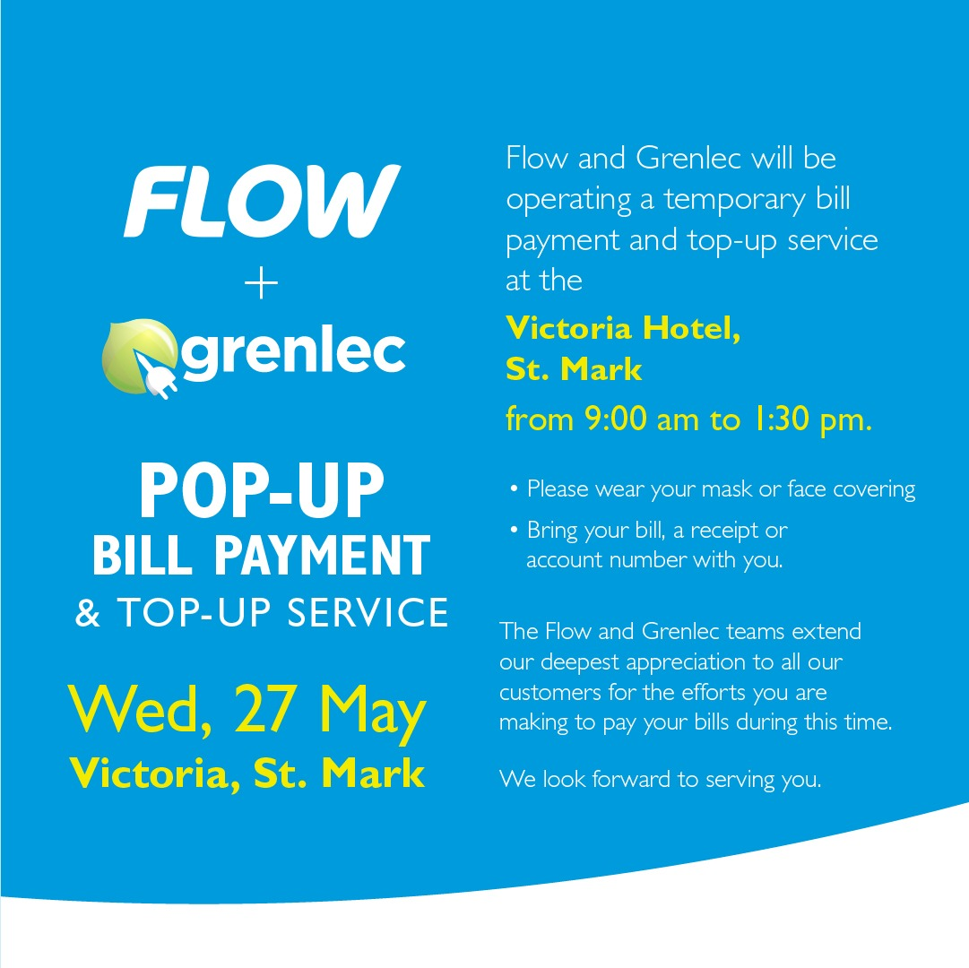 FLOW + Grenlec Pop-Up Bill Payment Wed, 27th May Victoria Hotel, St.Mark